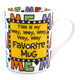 Our Name Is Mud Me Favourite Person Mug